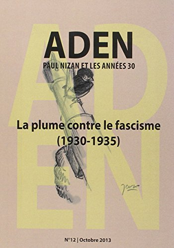 Aden, N° 12, Octobre 2013 : La plume contre le fascisme (1930-1935)