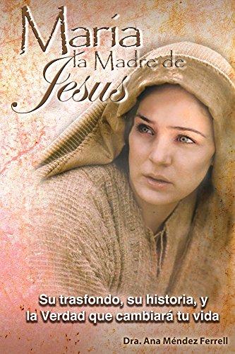 Maria, La Madre de Jesus 2016 por Ana Mendez Ferrell