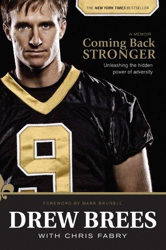 Coming Back Stronger: Unleashing the Hidden Power of Adversity por Drew Brees