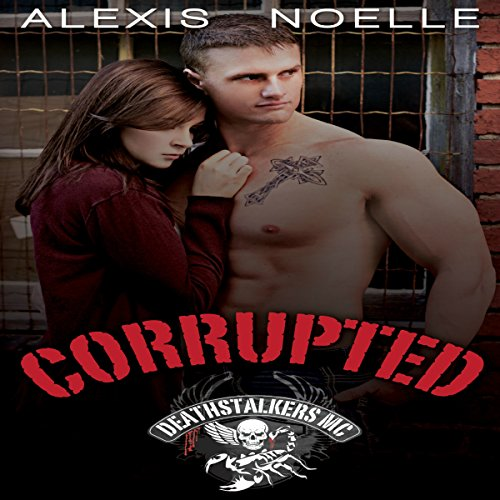 Corrupted - Alexis Noelle - Unabridged