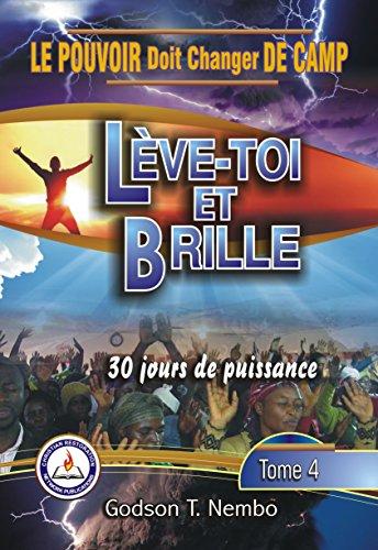 LE POUVOIR DOIT CHANGER DE CAMP: Leve-Toi et Brille: 30 Jours de Puissance 2014 (French Edition)