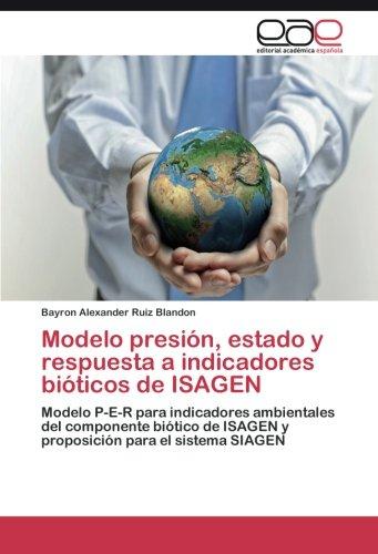 Modelo presión, estado y respuesta a indicadores bióticos de ISAGEN