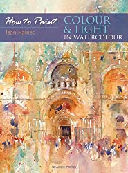 How to Paint: Colour and Light in Water Colour
