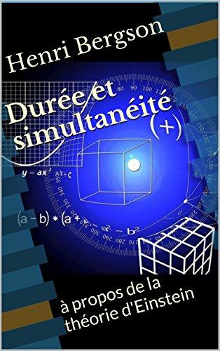 Durée et simultanéité: à propos de la théorie d'Einstein. par Henri Bergson