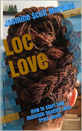 Loc Love: How to start and maintain healthy Locs from home (English Edition)