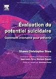 Evaluation du potentiel suicidaire - Comment intervenir pour prévenir