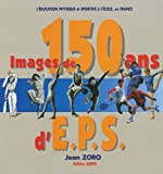 Images de 150 ans d'EPS - P.S.