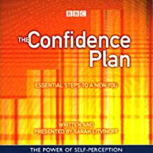 The Confidence Plan: Essential Steps to a New You