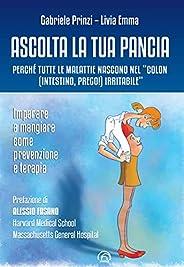 """Ascolta la tua pancia: Perché tutte le malattie nascono nel """"colon (intestino, prego!) irrita"""
