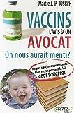 Vaccins l'avis d'un avocat. On nous aurait menti?