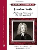 Critical Companion to Jonathan Swift: A Literary Reference to His Life and Work (Critical Companion (Hardcover))