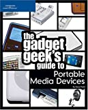 The Gadget Geek's Guide to Portable Media Devices by Dave Field (2006-02-15)
