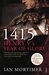 1415: Henry V's Year of Glory by Ian Mortimer (2010-09-02)