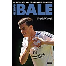 Gareth Bale: de biografie van de man van € 100.000.000
