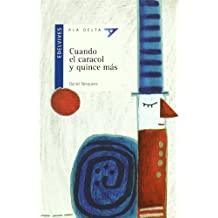 Cuando el caracol y quince mas (Ala Delta (Serie Azul))