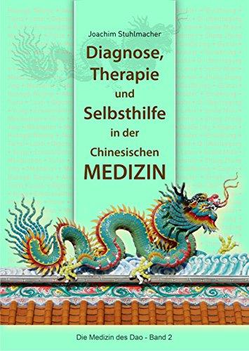 Diagnose, Therapie und Selbsthilfe in der Chinesischen Medizin (Die Medizin des Dao 2) (Medizin, Diagnose)