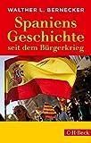 Spaniens Geschichte seit dem Bürgerkrieg - Walther L. Bernecker