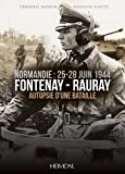 Fontenay-Rauray: Autopsie d'Une Bataille - Frederic Deprun, Baptiste Flotte
