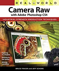 Real World Camera Raw with Adobe Photoshop CS4 by Bruce Fraser (2008-12-14)