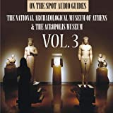 On The Spot Audio Guides / The National Archaeological Museum of Athens & The Acropolis Museum, Vol. 3