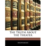 The Truth about the Theater