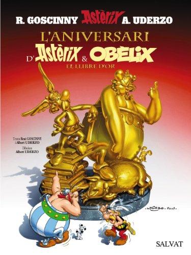 L'aniversari d'Astèrix i Obèlix. El llibre d'or (Catalá - A Partir De 10 Anys - Astèrix - La Col·Lecció Clàssica) por René Goscinny