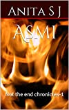 Asmi: Not the end chronicles-1 (not the end chronicles -1) (English Edition)