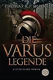 Die Varus-Legende: Historischer Roman - Thomas R.P. Mielke