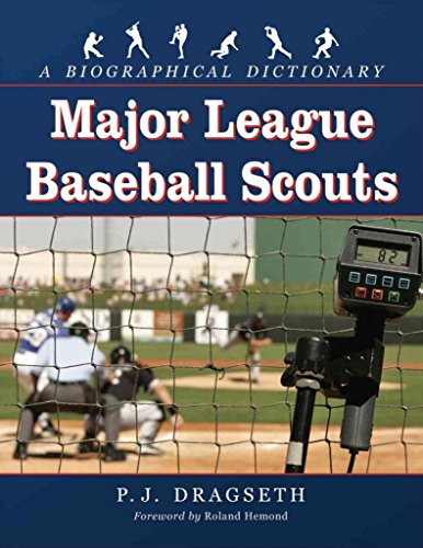 major-league-baseball-scouts-a-biographical-dictionary-by-author-pj-dragseth-published-on-june-2011