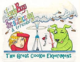 Ebooks Lady Bugs The Science Dog: The Great Cookie Experiment (Lady Bugs the Science Dog and Friends Book 1) Descargar PDF