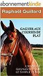 GAGNER AUX COURSES DE PLAT: L'ANALYSE...
