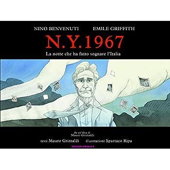 N.y. 1967. La Notte Che Ha Fatto Sognare L'italia. Nino Benvenuti, Emile Griffith