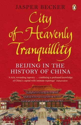 City of Heavenly Tranquillity: Beijing in the History of China