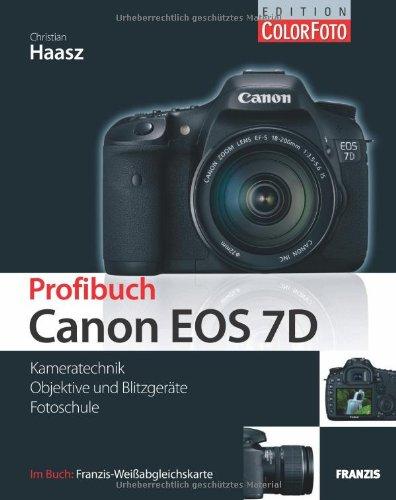 Profibuch Canon EOS 7D: Kameratechnik/Objektive und Blitzgeräte/Fotoschule. Im Buch Franzis-Weißabgleichskarte