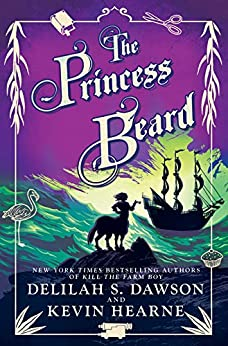 The Princess Beard: The Tales of Pell (The Tales of Pell Series Book 3) (English Edition) van [Hearne, Kevin, Dawson, Delilah S.]