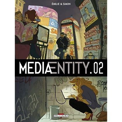 MediaEntity Tome 02