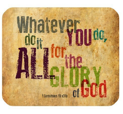 Christlichen Bibel Vers, Maus Pad, was Sie tun, Tun Es Alle für die Herrlichkeit Gottes. 1corinthlans 10V31B, Mousepad Custom frei Tuch 25x 20cm