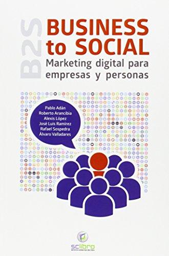 BUSINESS to SOCIAL. Marketing digital para empresas y personas (Economia)