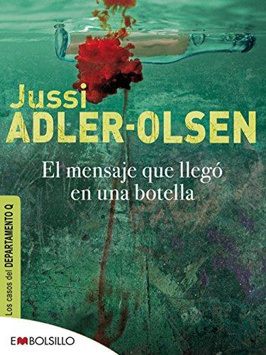 El Mensaje Llego en una Botella (Los Casos Del Departamento Q) por Jussi Adler-Olsen