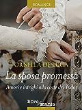 La sposa promessa: Amori e intrighi alla corte dei Tudor