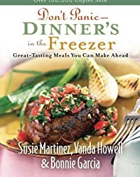 Don't Panic - Dinner's in the Freezer: Great-Tasting Meals You Can Make Ahead by Susie Martinez (2005-09-01)