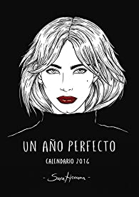 Calendario. Un año perfecto par  Sara Herranz