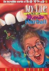 My Life as a Human Hairball (The Incredible Worlds of Wally McDoogle)