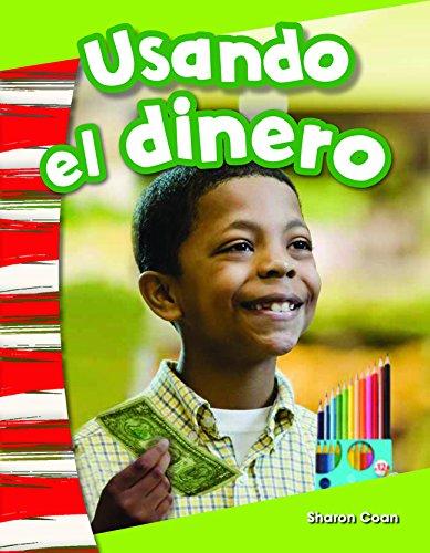 Usando El Dinero (Using Money) (Spanish Version) (Kindergarten) (Primary Source Readers)
