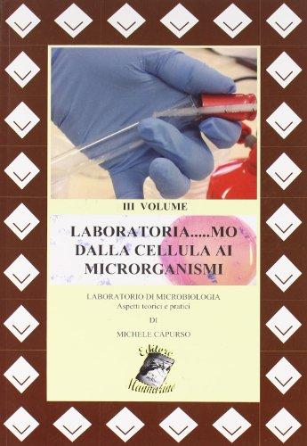 Laboratoria... mo dalla cellula ai microrganismi. Laboratorio di microbiologia. Aspetti teorici e pratici. Con espansione online. Per le Scuole superiori. Con DVD-RO: 3
