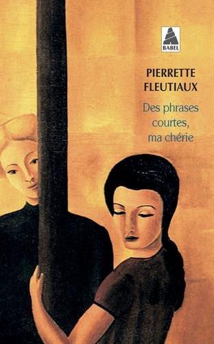 Des phrases courtes, ma chérie par Pierrette Fleutiaux
