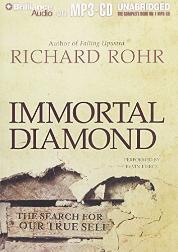 Immortal Diamond: The Search for Our True Self by Richard Rohr (2013-09-10)