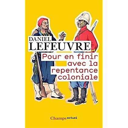 Pour en finir avec la repentance coloniale (Champs actuel t. 786)