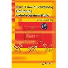 Einführung in die Programmierung: Grundlagen, Java, UML (Springer-Lehrbuch) (German Edition)
