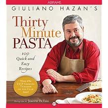 Giuliano Hazan's Thirty Minute Pasta: 100 Quick and Easy Recipes (English Edition)